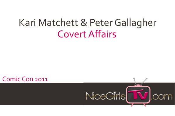 COVERT AFFAIRS: Kari Matchett & Peter Gallagher on Strong Women, Exotic Locales, & Mentoring Annie