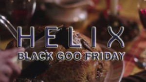 Holy Screaming Monkeys Batman! HELIX Black Goo Marathon Friday 6 am – 6 pm