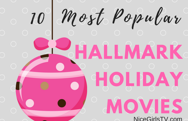 10 Most Popular Hallmark Movies | NiceGirlsTV.com